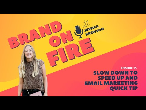 15. Slow Down to Speed Up and Email Marketing Quick Tip [Video]