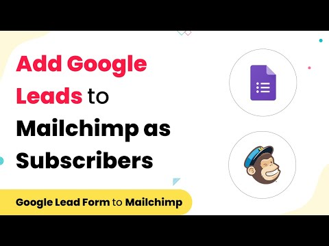 Add Your Google Leads to Mailchimp as Subscribers [Video]