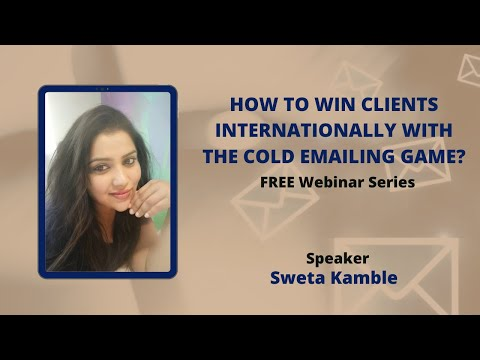 Sweta Kamble | How to win Clients Internationally with the Cold Emailing game [Video]