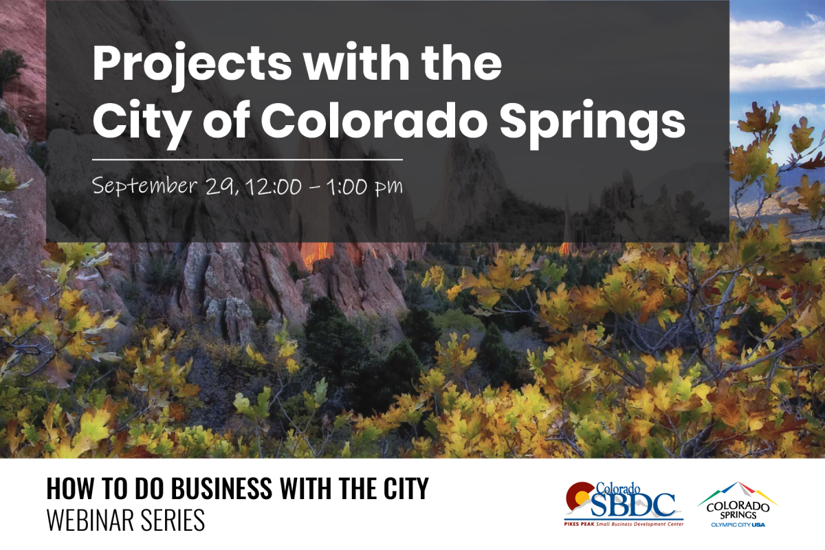 How to do Business with the City: Projects with the City of Colorado Springs, Pikes Peak Small Business Development Center at Online/Virtual Space, Classes & Workshops [Video]
