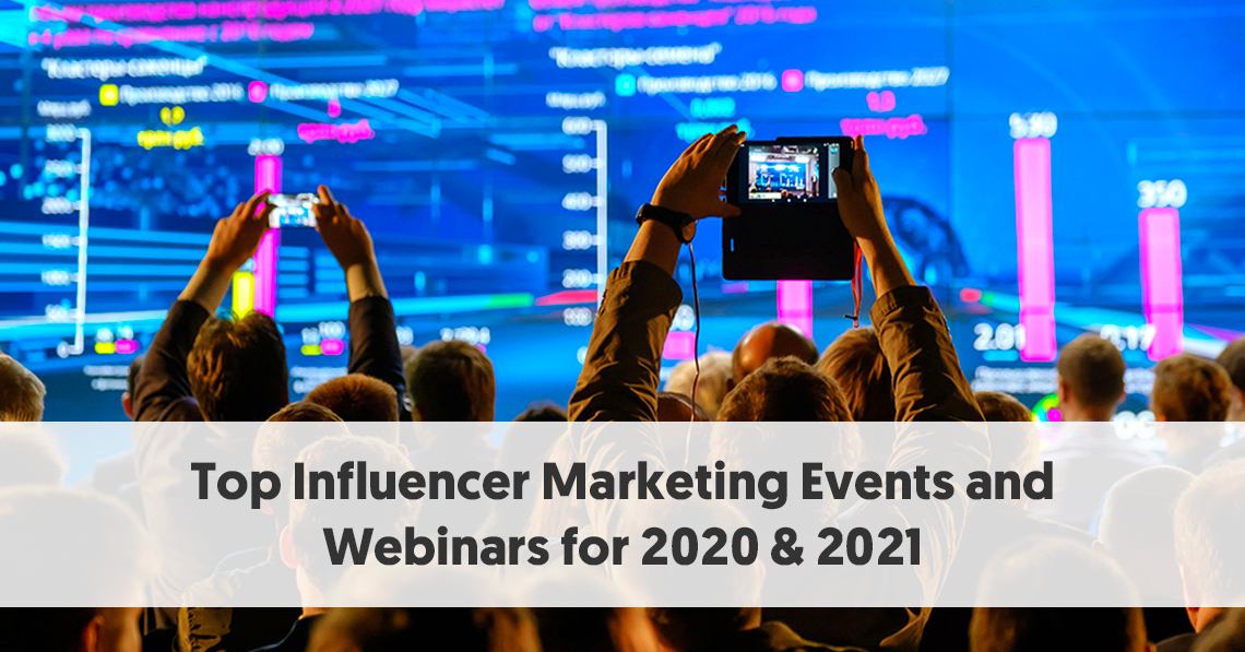 Top Influencer Marketing Events and Webinars for 2020 & 2021 [Video]