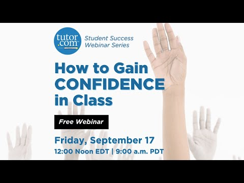 Student Success Webinar Series – How to Gain Confidence in Class [Video]