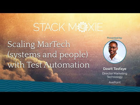 Scaling MarTech with Test Automation [Webinar Highlight] [Video]