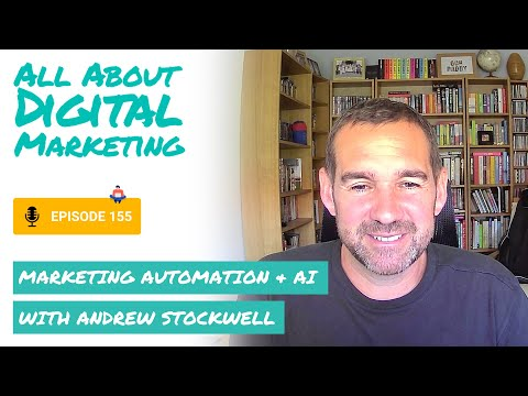 Episode 155 – Marketing Automation & AI with Andrew Stockwell [Video]