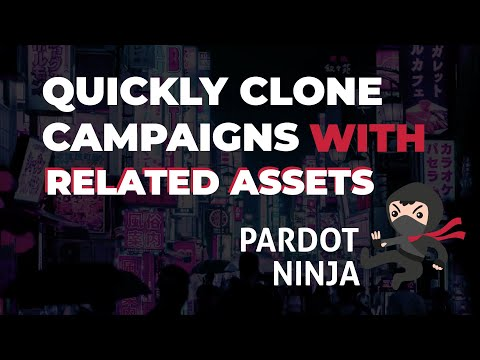Quickly Clone Campaigns with Related Assets in Pardot [Video]
