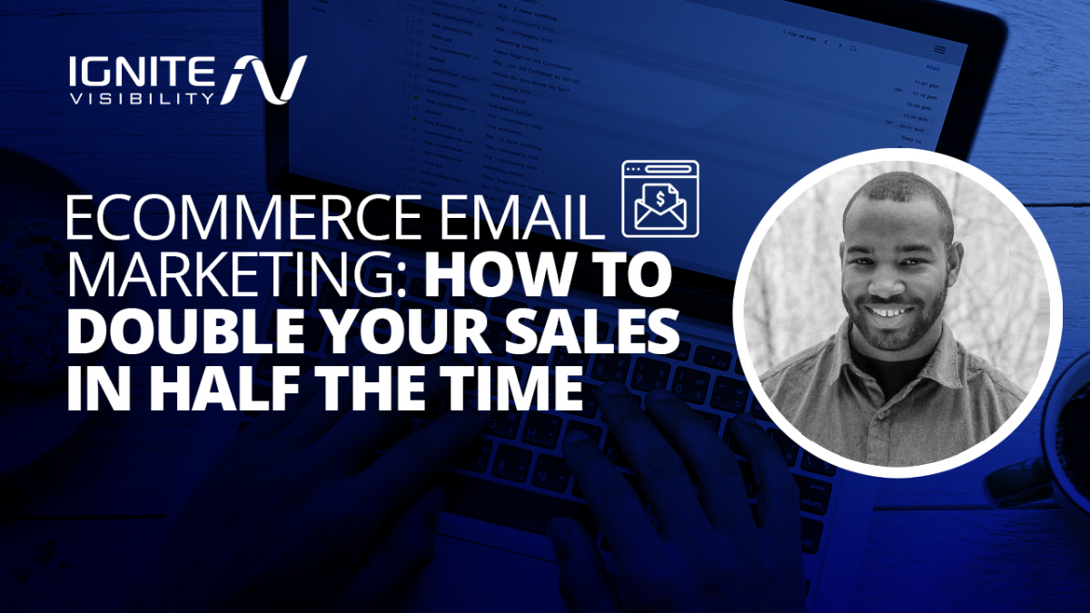 Ecommerce Email Marketing: How to Double Your Sales in Half the Time [Video]
