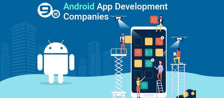 Top 10 Android App Development Companies in India [List 2022] [Video]