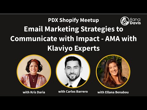 PDX Shopify Meetup – Email Marketing Strategies – Ask Anything with Klaviyo Experts [Video]