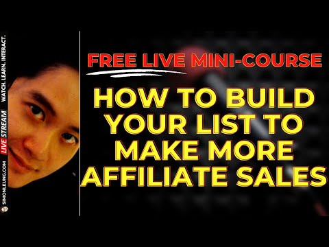 FREE Live Mini-Course: How To Build A List & Maximize Email Marketing To Make More Affiliate Sales! [Video]