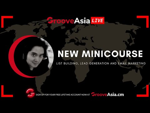 [GrooveAsiaLIVE] New Mini-Course Announcement: List Building, Lead Generation & Email Marketing [Video]